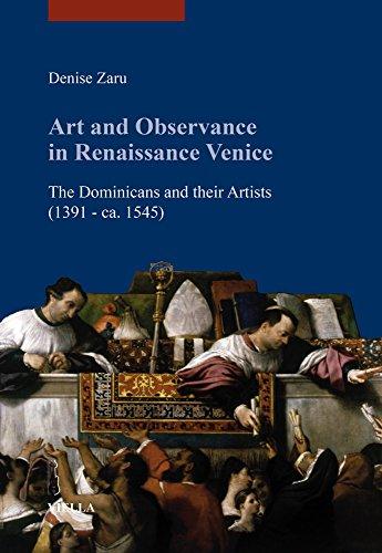 Art and Observance in Renaissance Venice: The Dominicans and Their Artists (1391 - Ca. 1545) (I Libri Di Viella, Arte)