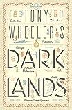 Tony Wheelers Dark Lands (Lonely Planet Travel Literature)