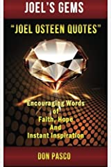 Joel Osteen Quotes: Encouraging Words of Faith, Hope and Instant Inspiration (Joel's Gems - Joel Osteen Quotes) (Volume 1) by Don Pasco (2014-07-29) Paperback