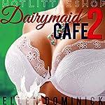 Dairymaid Cafe: Hot Little Shop   Ellen Dominick
