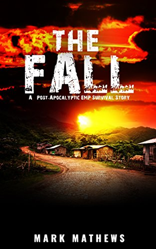 EMP:The Fall: A Post Apocalyptic Survival Story by [Mathews, Mark]