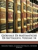 Giornale Di Matematiche Di Battaglini, Ernesto Pascal and Giuseppe Battaglini, 1143736281