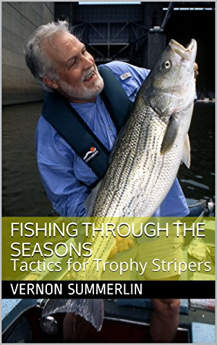 fishing-through-the-seasons-tactics-for-trophy-stripers-freshwater-fishing-series-book-5