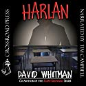 Harlan Audiobook by David Whitman Narrated by Tim Campbell