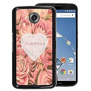 Supergiant (Love Awesome Heart Roses Pink Spring) Impreso colorido protector duro espalda Funda piel de Shell para NEXUS 6 / X / Moto X Pro
