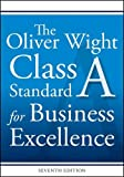 img - for The Oliver Wight Class A Standard for Business Excellence book / textbook / text book