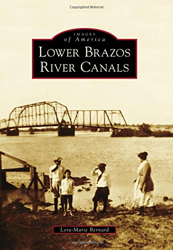 Download Lower Brazos River Canals (Images of America) ebook