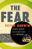 The Fear: Robert Mugabe and the Martyrdom of