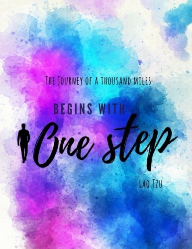 The Journey of a Thousand Miles begins With One Step. Lao Tzu: Inspirational wisdom quote sketchbook doodle pad.