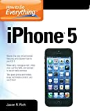 How to Do Everything iPhone 5, Dwight Spivey and Jason R. Rich, 0071803335
