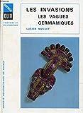 Les invasions : les vagues germaniques deuxième édition mise à jour