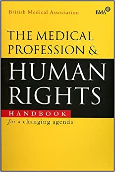The Medical Profession and Human Rights: Handbook for a Changing Agenda (2001-03-21)