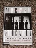 The Passion of Michel Foucault, James Miller, 0671695509