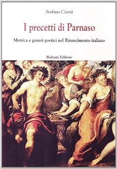 I precetti di Parnaso: Metrica e generi poetici nel Rinascimento italiano (Biblioteca del Cinquecento)