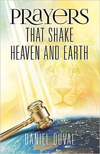 Prayers that shake heaven and earth daniel duval 9781640070684 prayers that shake heaven and earth daniel duval 9781640070684 amazon books fandeluxe Choice Image