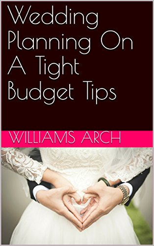 Wedding Planning On A Tight Budget Tips