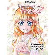 Le voyage de Hana: Floraison des cerisiers au Japon, de Tokyo à Kyoto (French Edition)