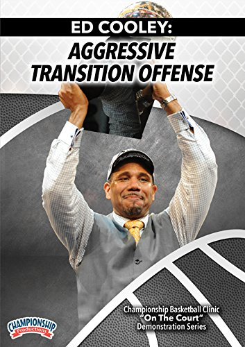 Ed Cooley: Aggressive Transition Offense