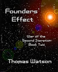 Founders' Effect (War of the Second Iteration, Book Two)