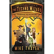 Passage to Avalon (The Epic Adventures of the Techno Wizard) (Volume 1)