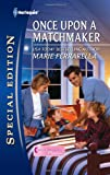 Once upon a Matchmaker, Marie Ferrarella, 0373656742
