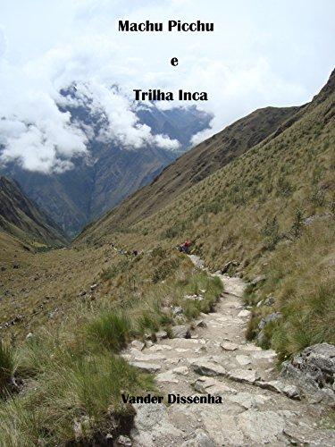 Machu Picchu e Trilha Inca (Histórias, viagens, fotos e bobagens... Livro 2)