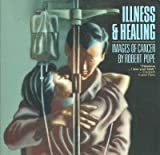 Front cover for the book Illness & Healing: Images of Cancer by Robert Pope