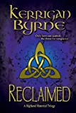 Reclaimed, Kerrigan Byrne, 0615840787
