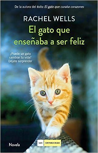 El gato que enseñaba a ser feliz: Amazon.es: Rachel Wells ...
