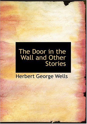 The Door in the Wall and Other Stories (Large Print Edition) pdf