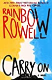 Carry On by Rainbow Rowell (2015-10-06)