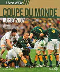 Livre d'Or Coupe du monde rugby 2007 par Philippe Kallenbrunn