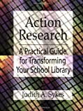 Action Research, Judith A. Sykes, 1563088754