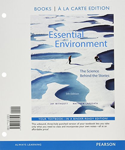 134096525 - Essential Environment: The Science behind the Stories, Books a la Carte Edition and Modified Mastering Environmental Science with Pearson eText & ValuePack Access Card (5th Edition)