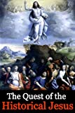 quest historical jesus - The Quest of the Historical Jesus
