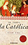 Yo, Isabel la catolica (Spanish Edition)