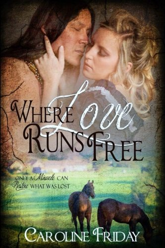 Download Where Love Runs Free (Tales from the Upcountry) (Volume 1) ebook