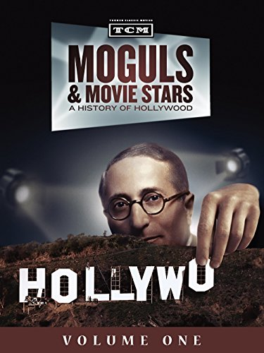 Moguls   Movie Stars  A History Of Hollywood  Volume 1