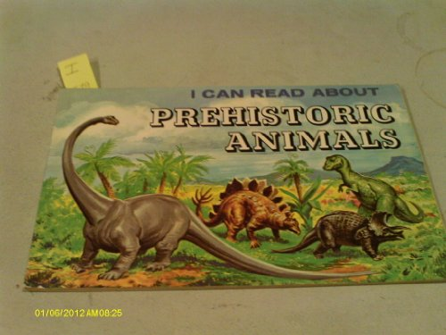 About Prehistoric Animals - I Can Read About Prehistoric Animals