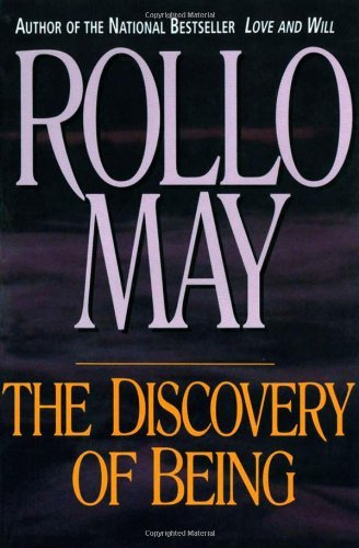 By Rollo May - The Discovery of Being: Writings in Existential Psychology (11/17/94) (The Discovery Of Being Writings In Existential Psychology)
