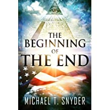 The Beginning Of The End by Michael Snyder (2013-05-15)