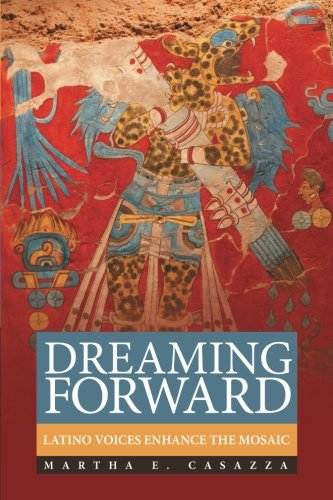 Dreaming Forward: Latino Voices Enhance the Mosaic