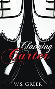 Claiming Carter (The Carter Trilogy #1) by [Greer, W.S.]