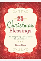 25 Christmas Blessings: An Inspiring Countdown to Christmas! Paperback