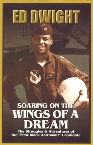 - Soaring On The Wings Of A Dream: The Untold Story of America's First Black Astronaut Candidate