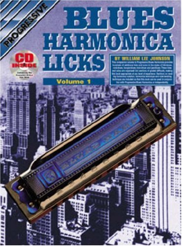 Progressive Harmonica (By William Lee Johnson - CP72632 - Progressive Blues Harmonica Licks Volume 1 (1990-01-15) [Paperback])