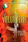 The Volunteer: A Former IRA Man's True Story