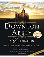 Downton Abbey: A Celebration: The Official Companion to All Six Seasons (World of Downton Abbey)
