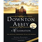 Downton Abbey: A Celebration – The Official Companion to All Six Seasons