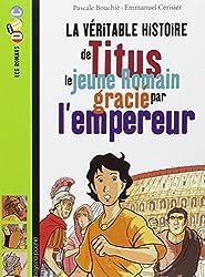 La véritable histoire de Titus le jeune Romain gracié par l'empereur